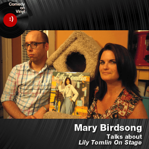 Episode 186 – Mary Birdsong on Lily Tomlin – On Stage
