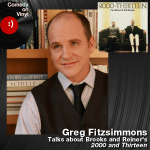 Episode 194 – Greg Fitzsimmons on Reiner and Brooks – 2000 and Thirteen