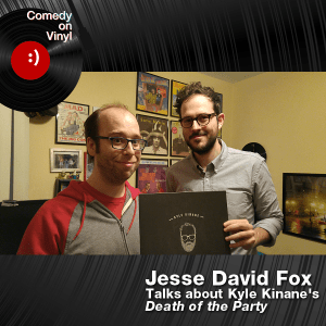 Episode 221 – Jesse David Fox on Kyle Kinane – Death of the Party