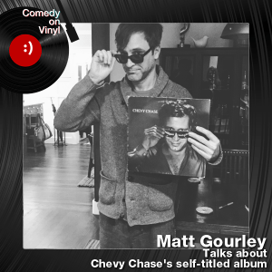 Episode 222 – Matt Gourley on Chevy Chase – Self-Titled Album