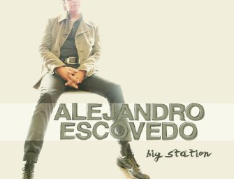 Alejandro Escovedo – Big Station