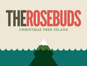 The Rosebuds – Christmas Tree Island