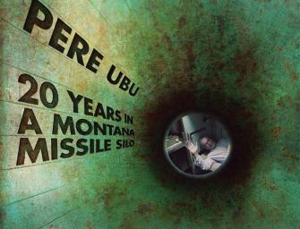 Pere Ubu – 20 Years in a Montana Missle Silo