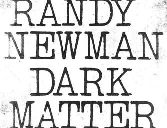 Randy Newman – Dark Matter