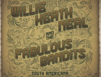 Willie Heath Neal and the Fabulous Bandits – South Americana