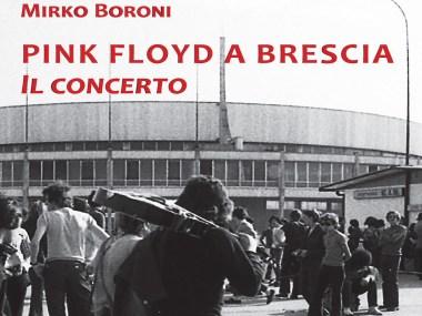 Pink Floyd a Brescia - Mirko Boroni