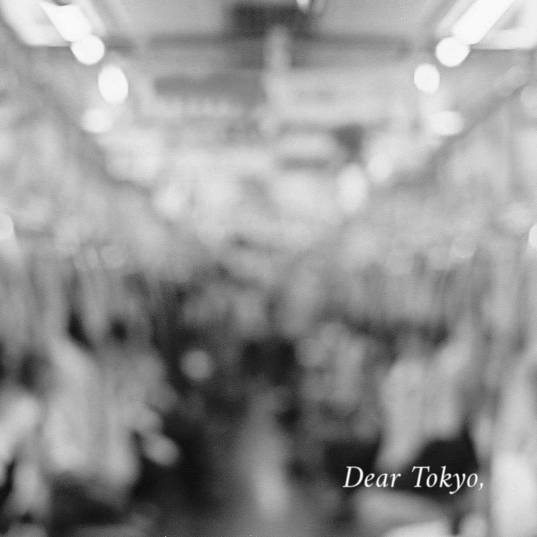 Dear Tokyo,