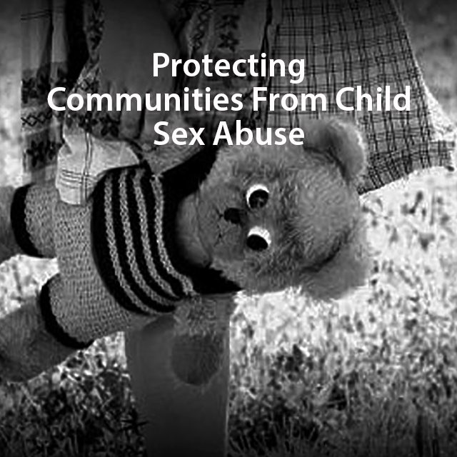 Protecting Communities From Child Sexual Abuse