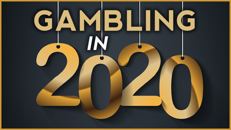5 Gambling Industry Predictions for 2020