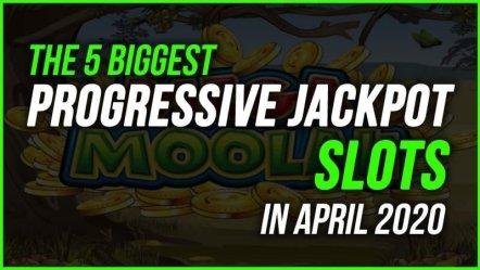 5 Biggest Progressive Jackpot Slots (April 2020)