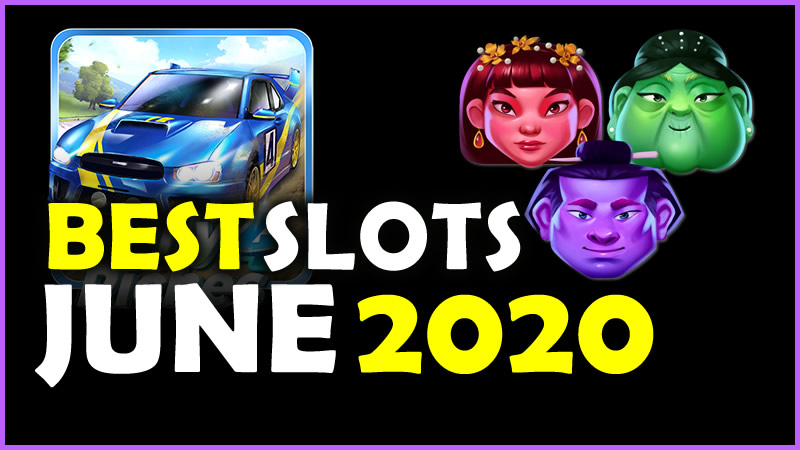 Best Slots from June 2020