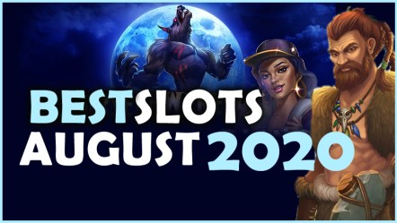 Best Slots from August 2020