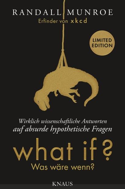 What if Was waere wenn - Wirklich wissenschaftliche Antworten auf absurde hypothetische Fragen von Randall Munroe