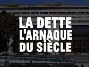 La_dette_l_arnaque_du_siecle