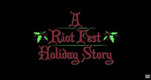 RIOT FEST: HOLIDAY STORY
