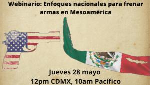 Webinar: Enfoques nacionales para enfrentar armas en México y Centroamérica