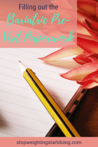 A journal and flower with a pencil. Filling Out the Bariatric Pre-Visit Paperwork | Facing Your Obesity Issues