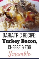 A plate of turkey bacon, cheese, and egg scramble, a bariatric recipe. | The Best Foods You'll Want to Eat for the Regular Bariatric Diet | 5 Recipes | Graphic | bariatric diet stages, bariatric diet plan