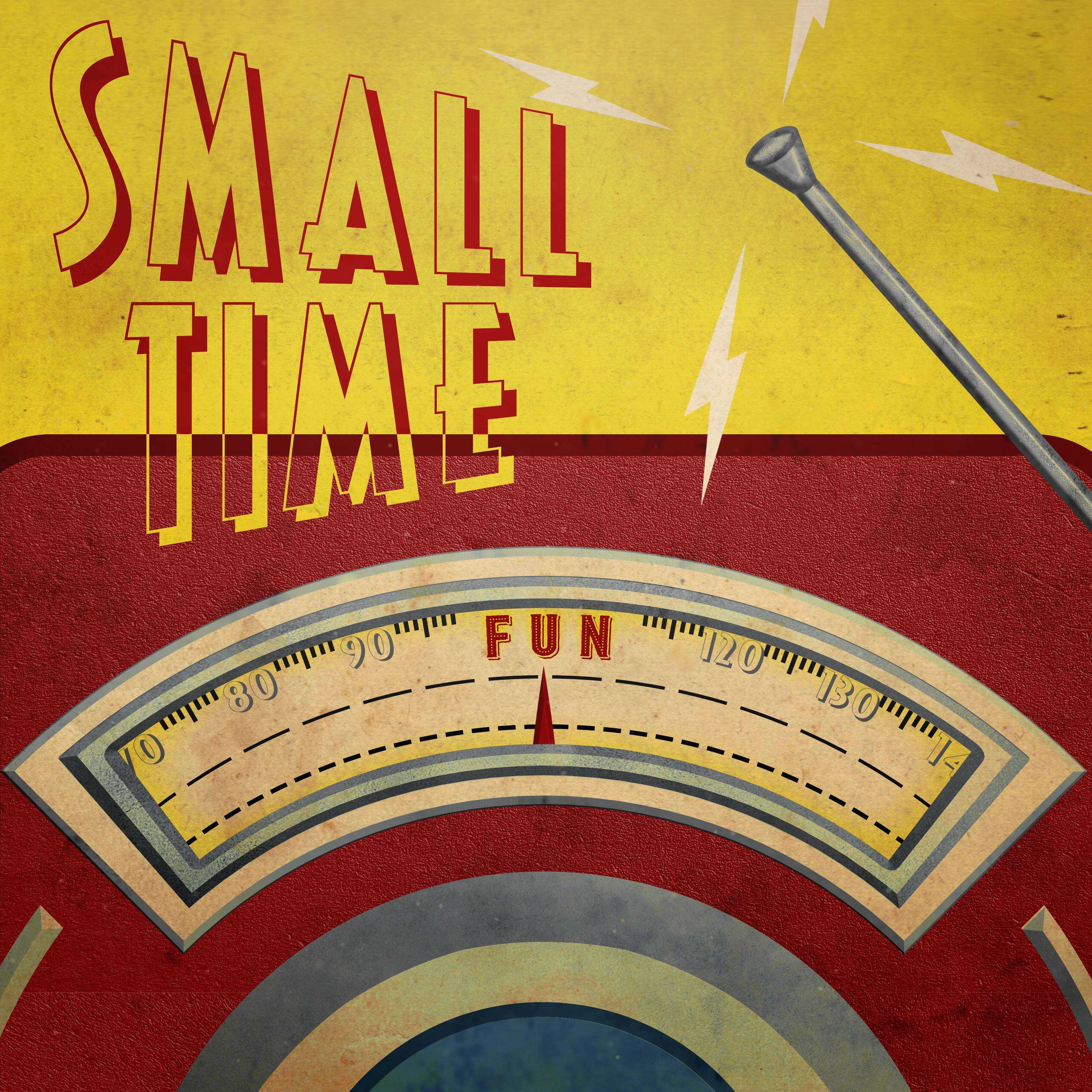 The Small Time Podcast