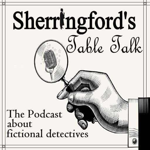 Sherringford's Table Talk – A fictional detective podcast