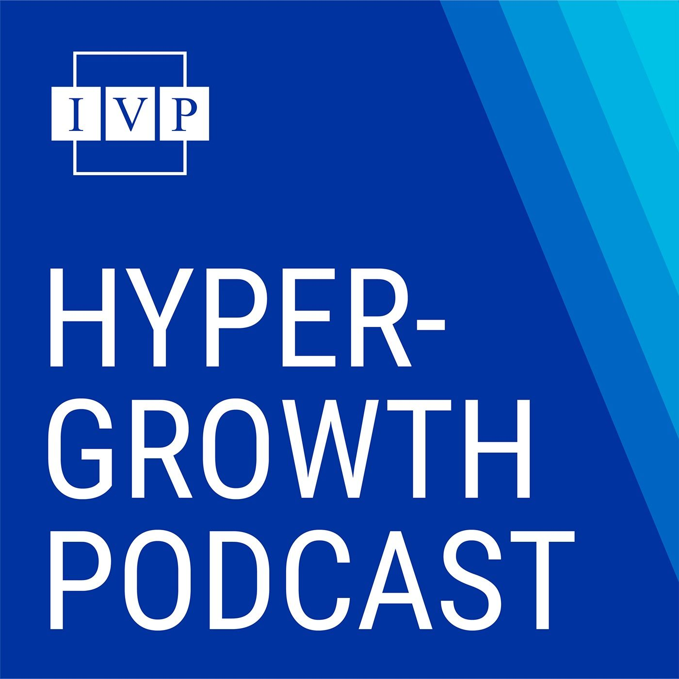 IVP's Hyper-Growth Podcast
