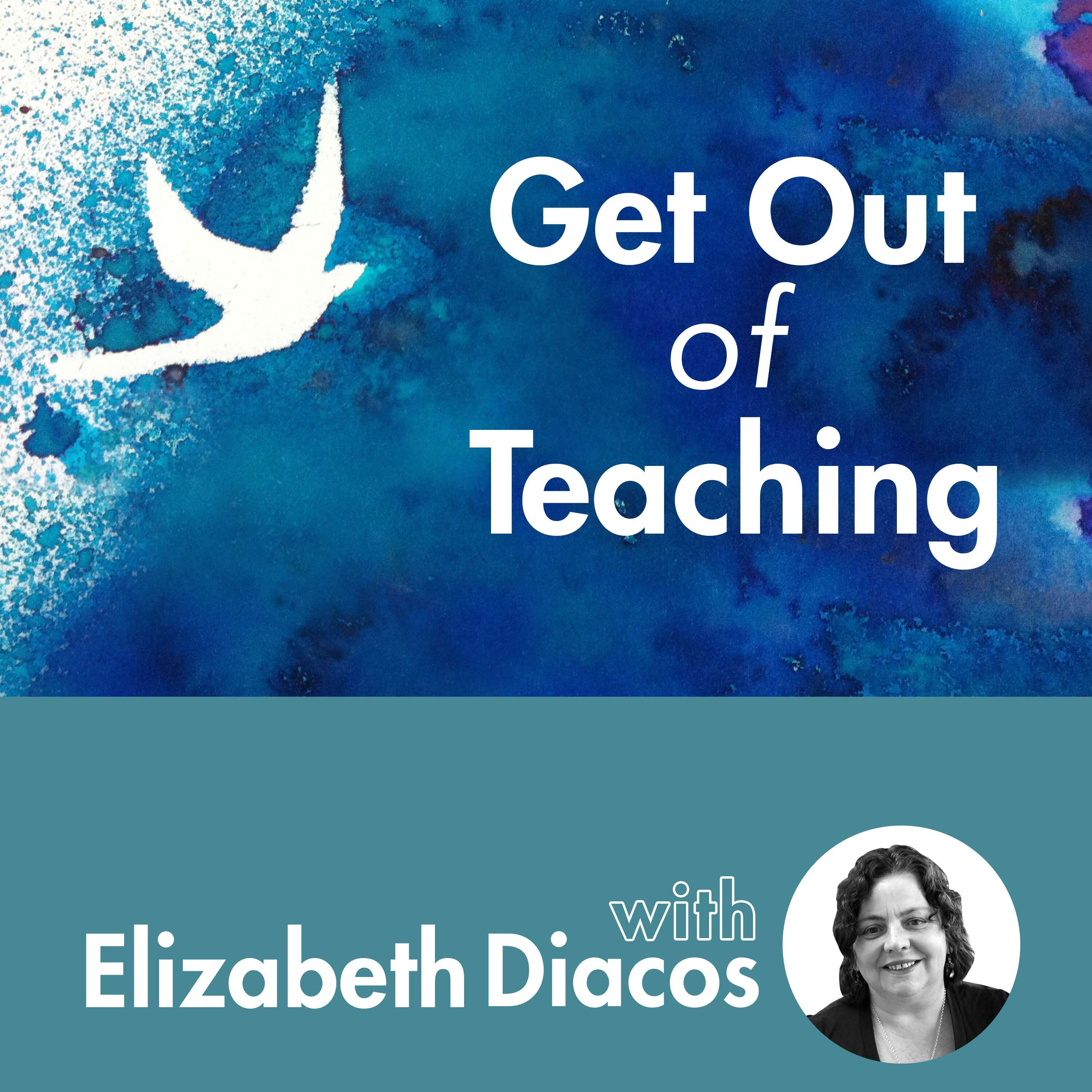 Get out of Teaching