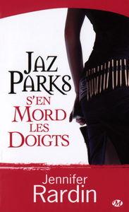 rardin_jaz_parks_s_en_mord_les_doigts_jaz_parks_1_milady