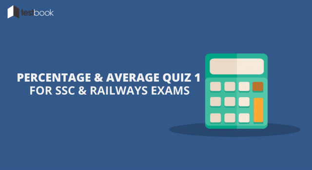 Average and Percentage Quiz 1 for SSC & Railways Exams