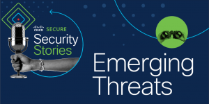 Cisco Security Stories emerging threats