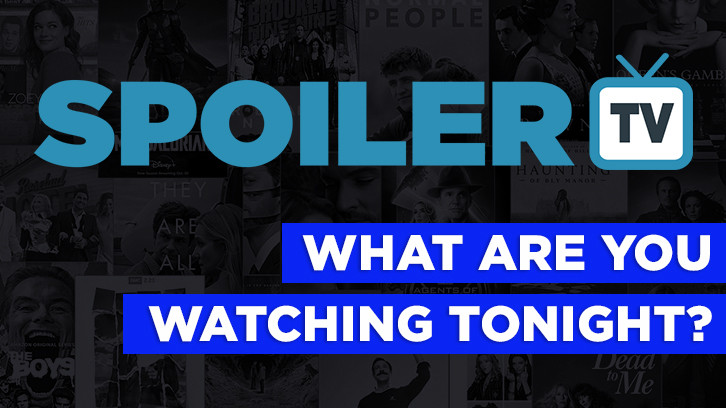 POLL : What are you watching Tonight? - 18th November 2019