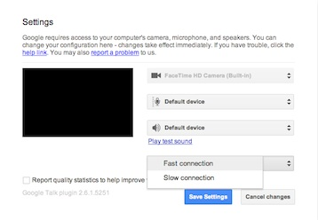 Google+ hangouts fast or slow connections setting