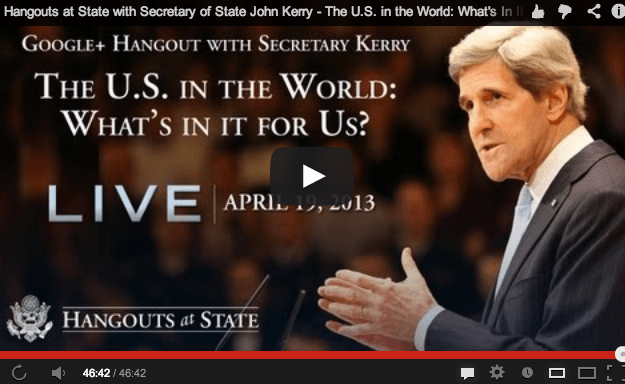 The U.S. in the World : What's in It for US? John Kerry Hangout Video!