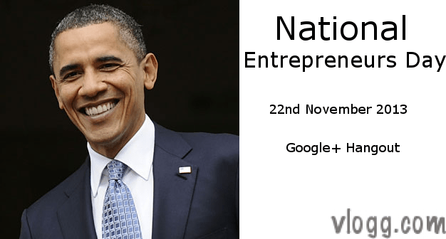 National Entrepreneurs Day Google+ Hangout 22nd November 2013 'We The Geeks'