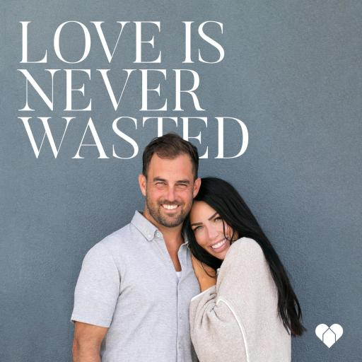 Love is Never Wasted – Hear Our Story