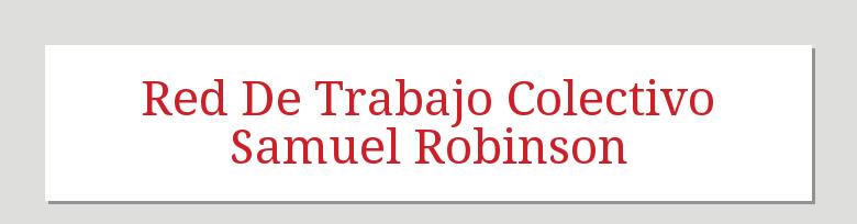 Red De Trabajo Colectivo Samuel Robinson