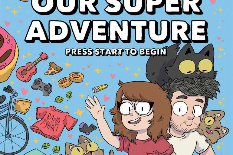 OUR SUPER ADVENTURE: PRESS START TO BEGIN