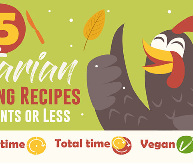 And We Should Mention That Theyre All Pretty Cheap And Easy Our Vegetarian And Vegan Thanksgiving Ideas All Have Ten Ingredients Or Less
