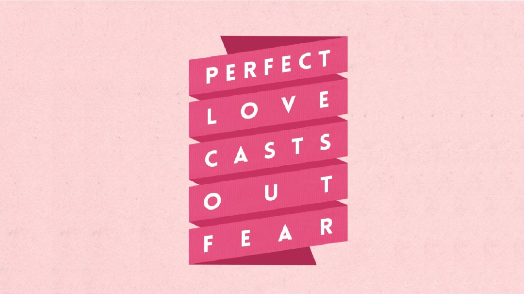 Perfect Love Cast out Fear Art Work