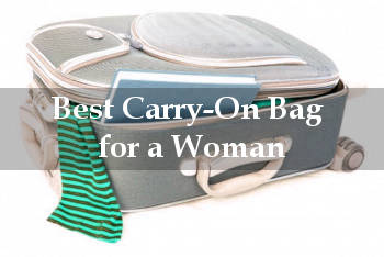 best carry-on bag for a woman reviews