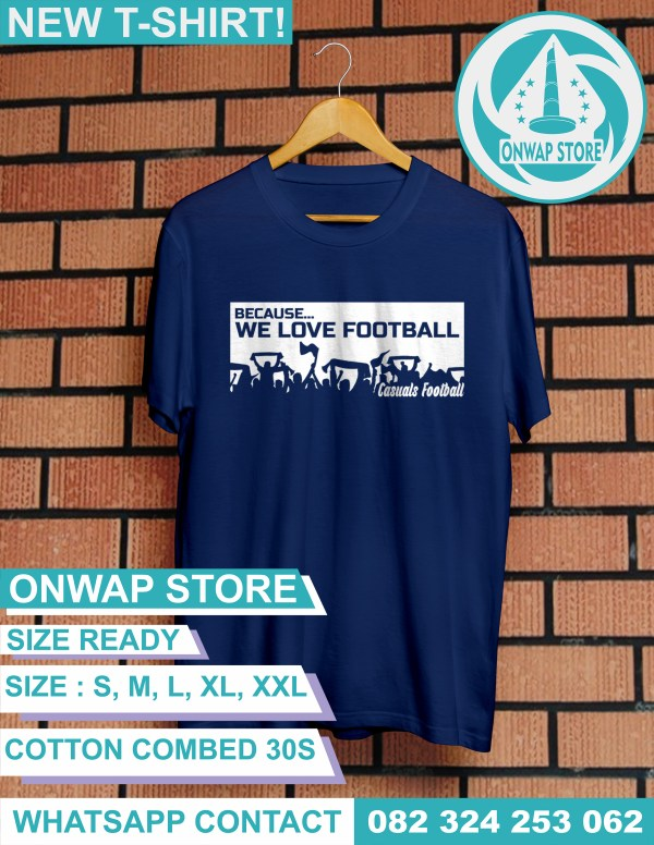 kaos because we love football biru donker