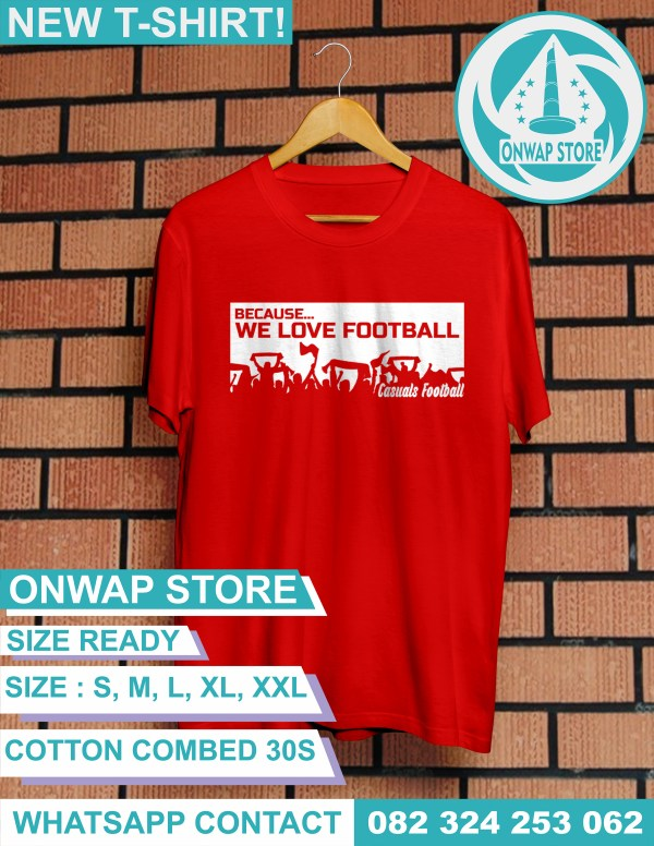 kaos because we love football merah
