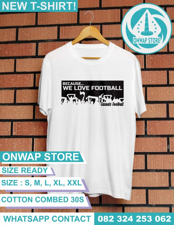 kaos because we love football putih