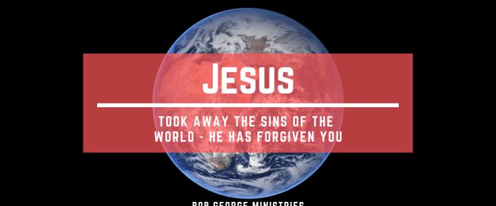 Jesus Took Away Your Sins
