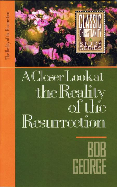 A Closer Look at the Reality of the Resurrection
