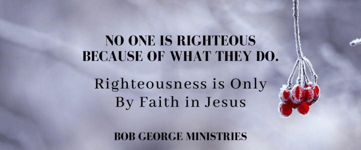 Righteousness is Only From God