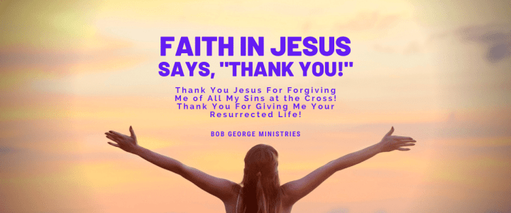 Faith in Jesus Says Thank You