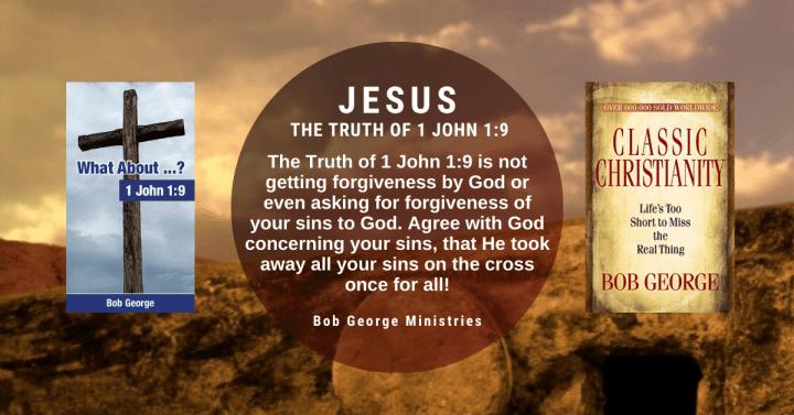 The Truth of 1 John 1:9