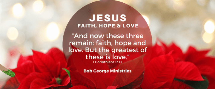 Having Faith Hope and Love