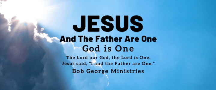 The Father And Jesus Are One
