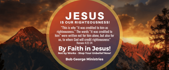 Righteousness is Credited by Faith